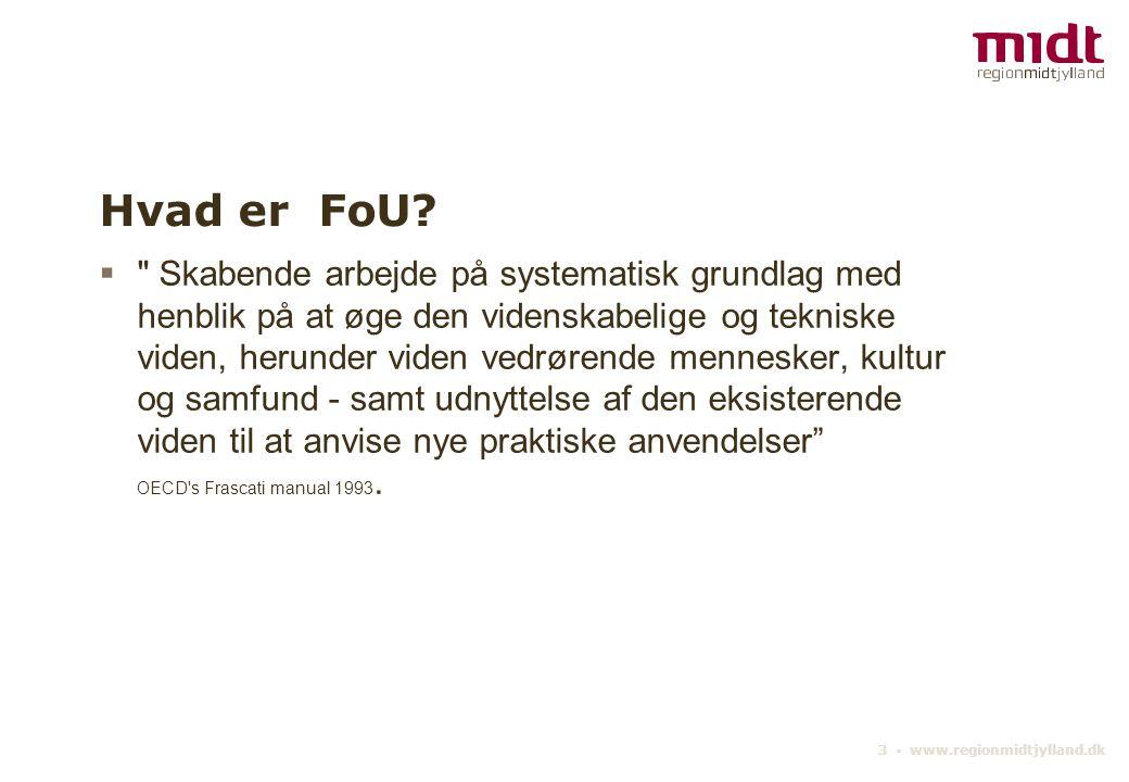 3 ▪ www.regionmidtjylland.dk Hvad er FoU.