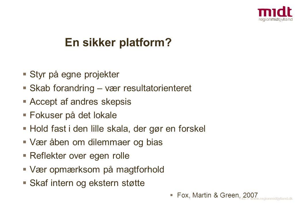 45 ▪ www.regionmidtjylland.dk En sikker platform.