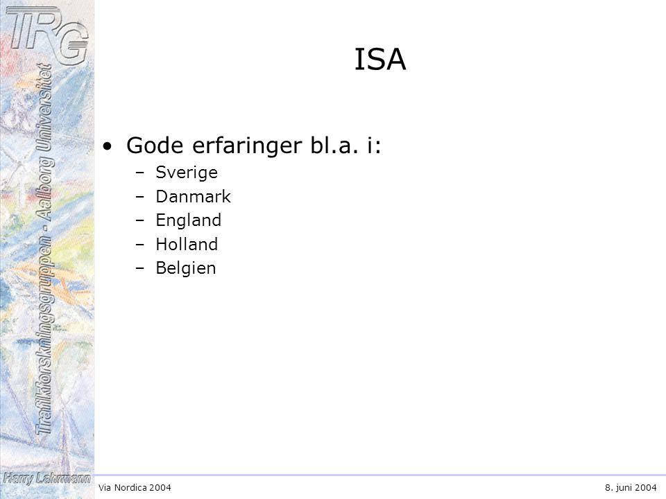 Via Nordica 20048. juni 2004 ISA Gode erfaringer bl.a.