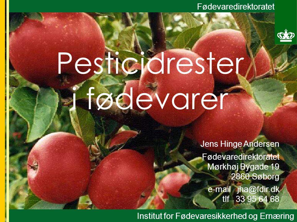 Pesticidrester i fødevarer Fødevaredirektoratet Institut for Fødevaresikkerhed og Ernæring Jens Hinge Andersen Fødevaredirektoratet Mørkhøj Bygade 19 2860 Søborg e-mail jha@fdir.dk tlf 33 95 64 68
