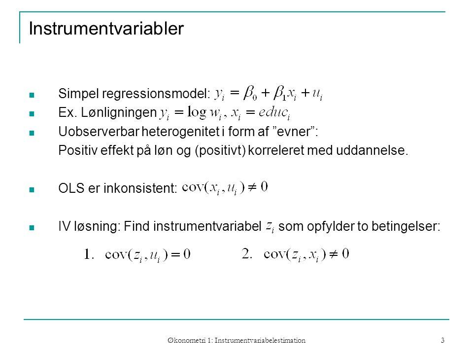 Økonometri 1: Instrumentvariabelestimation 3 Instrumentvariabler Simpel regressionsmodel: Ex.