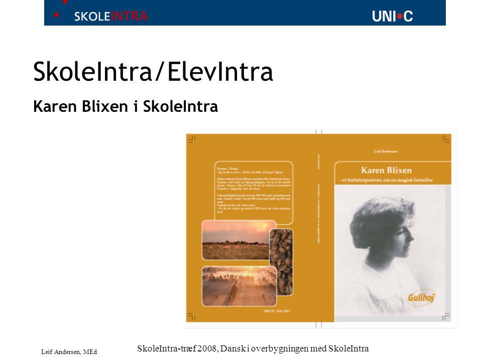 Leif Andersen, MEd SkoleIntra-træf 2008, Dansk i overbygningen med SkoleIntra SkoleIntra/ElevIntra Karen Blixen i SkoleIntra