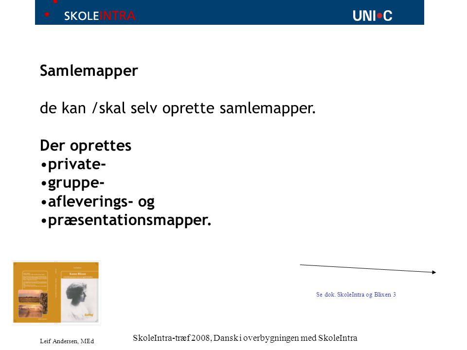 Leif Andersen, MEd SkoleIntra-træf 2008, Dansk i overbygningen med SkoleIntra Samlemapper de kan /skal selv oprette samlemapper.