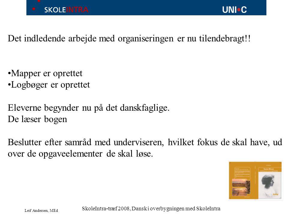 Leif Andersen, MEd SkoleIntra-træf 2008, Dansk i overbygningen med SkoleIntra Det indledende arbejde med organiseringen er nu tilendebragt!.