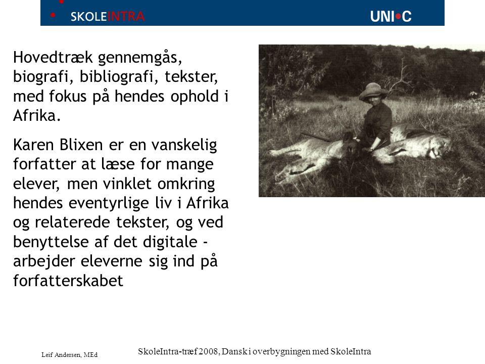 Leif Andersen, MEd SkoleIntra-træf 2008, Dansk i overbygningen med SkoleIntra Hovedtræk gennemgås, biografi, bibliografi, tekster, med fokus på hendes ophold i Afrika.