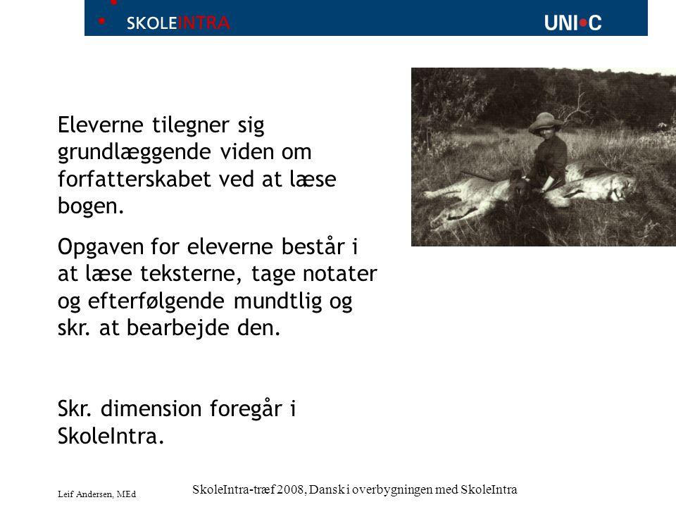 Leif Andersen, MEd SkoleIntra-træf 2008, Dansk i overbygningen med SkoleIntra Eleverne tilegner sig grundlæggende viden om forfatterskabet ved at læse bogen.