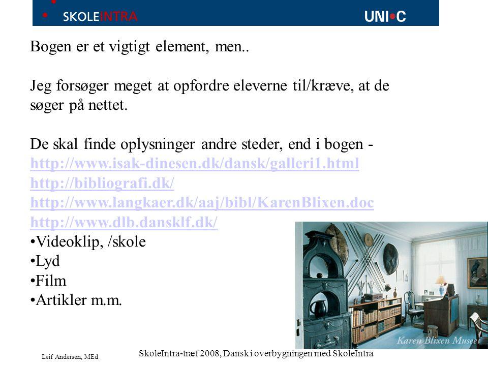 Leif Andersen, MEd SkoleIntra-træf 2008, Dansk i overbygningen med SkoleIntra Bogen er et vigtigt element, men..