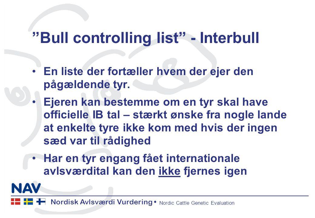 Nordisk Avlsværdi Vurdering Nordic Cattle Genetic Evaluation Bull controlling list - Interbull En liste der fortæller hvem der ejer den pågældende tyr.