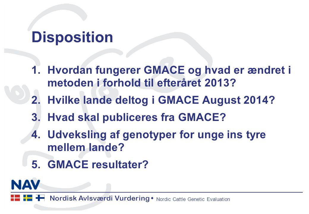 Nordisk Avlsværdi Vurdering Nordic Cattle Genetic Evaluation Disposition 1.Hvordan fungerer GMACE og hvad er ændret i metoden i forhold til efteråret 2013.