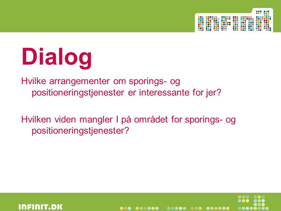 Dialog Hvilke arrangementer om sporings- og positioneringstjenester er interessante for jer.