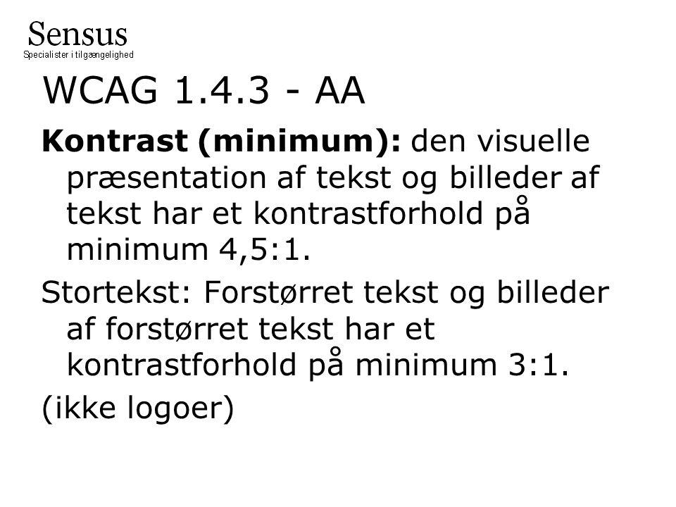 WCAG 1.4.3 - AA Kontrast (minimum): den visuelle præsentation af tekst og billeder af tekst har et kontrastforhold på minimum 4,5:1.