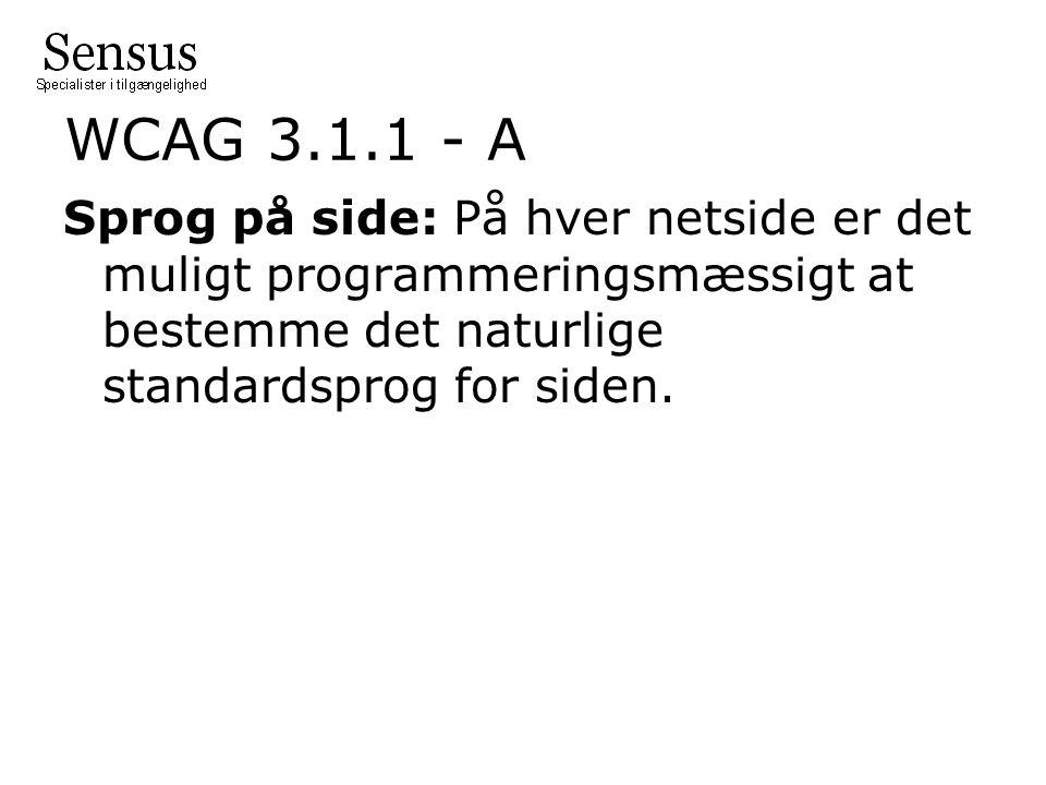 WCAG 3.1.1 - A Sprog på side: På hver netside er det muligt programmeringsmæssigt at bestemme det naturlige standardsprog for siden.