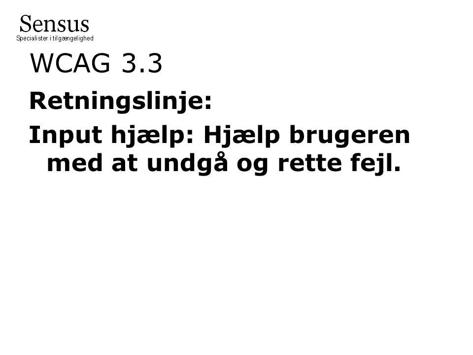 WCAG 3.3 Retningslinje: Input hjælp: Hjælp brugeren med at undgå og rette fejl.