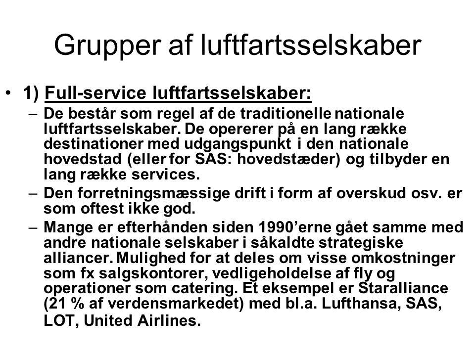 Grupper af luftfartsselskaber 1) Full-service luftfartsselskaber: –De består som regel af de traditionelle nationale luftfartsselskaber.