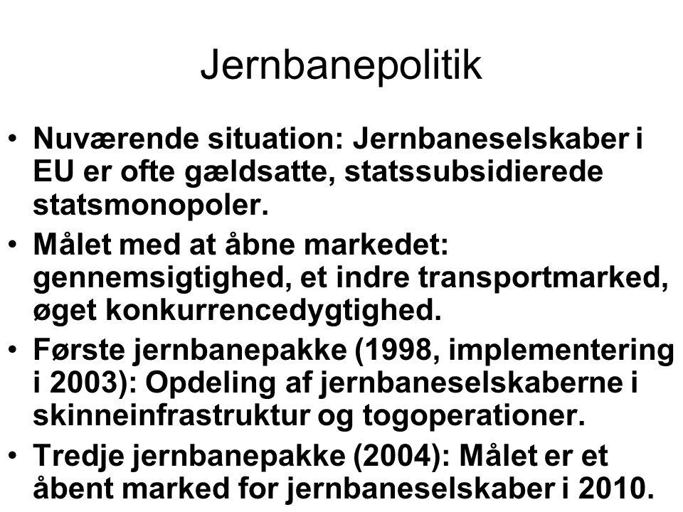 Jernbanepolitik Nuværende situation: Jernbaneselskaber i EU er ofte gældsatte, statssubsidierede statsmonopoler.