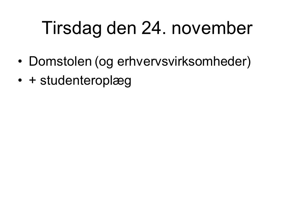 Tirsdag den 24. november Domstolen (og erhvervsvirksomheder) + studenteroplæg