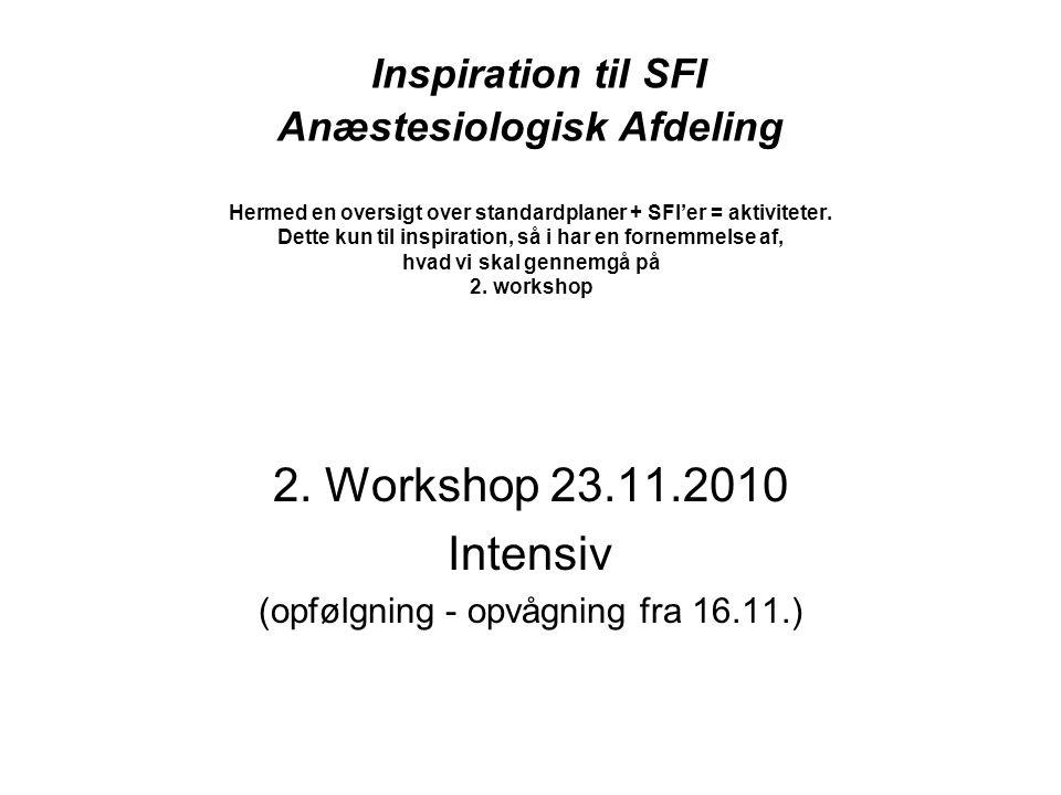 Inspiration til SFI Anæstesiologisk Afdeling Hermed en oversigt over standardplaner + SFI'er = aktiviteter.