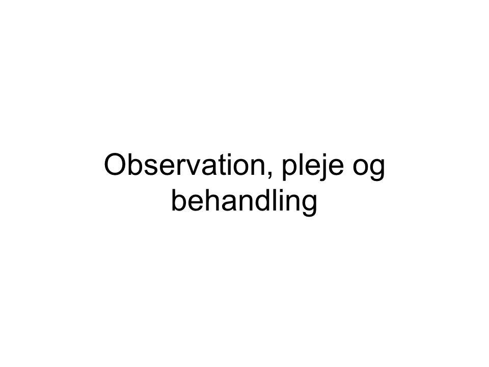Observation, pleje og behandling