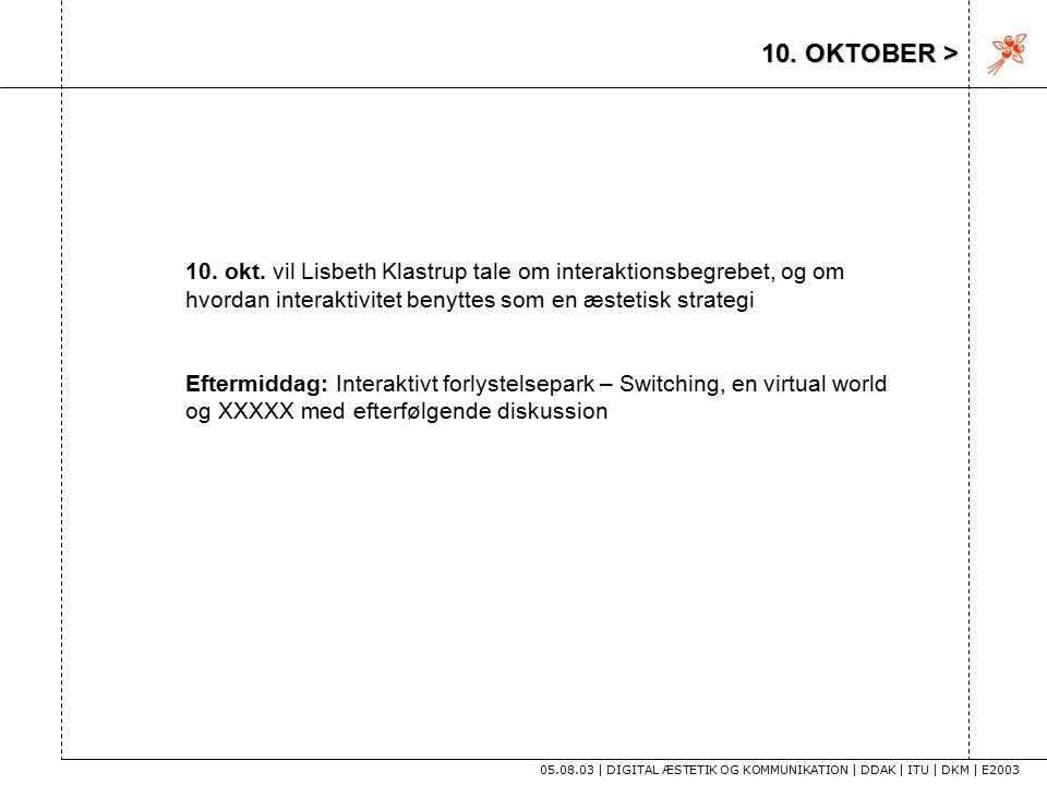 10. OKTOBER > 05.08.03 | DIGITAL ÆSTETIK OG KOMMUNIKATION | DDAK | ITU | DKM | E2003 10.