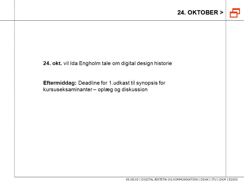 24. OKTOBER > 05.08.03 | DIGITAL ÆSTETIK OG KOMMUNIKATION | DDAK | ITU | DKM | E2003 24.