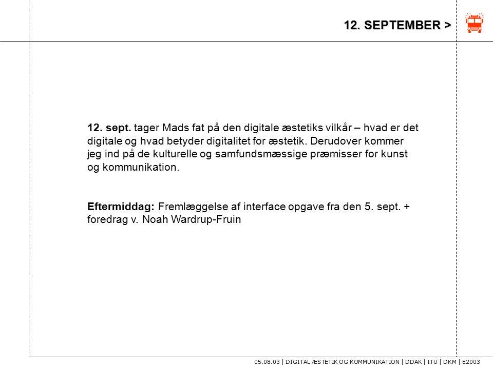 12. SEPTEMBER > 05.08.03 | DIGITAL ÆSTETIK OG KOMMUNIKATION | DDAK | ITU | DKM | E2003 12.