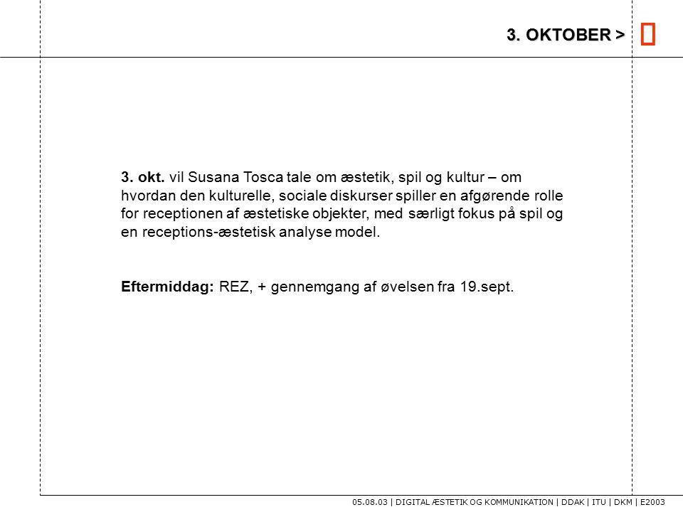 3. OKTOBER > 05.08.03 | DIGITAL ÆSTETIK OG KOMMUNIKATION | DDAK | ITU | DKM | E2003 3.