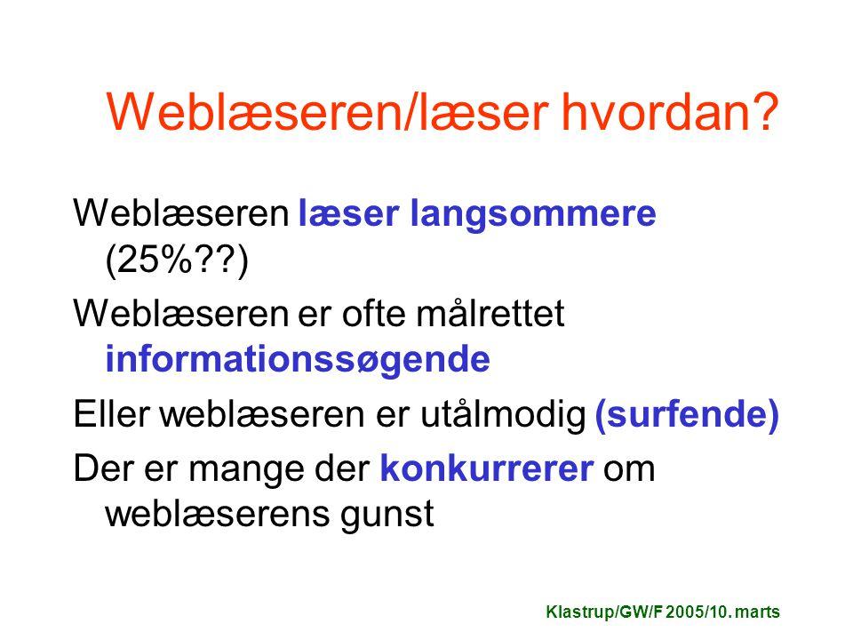 Klastrup/GW/F 2005/10. marts Weblæseren/læser hvordan.