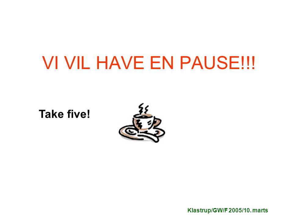 VI VIL HAVE EN PAUSE!!! Take five!