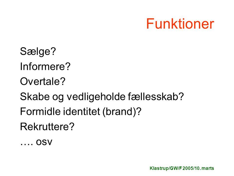 Klastrup/GW/F 2005/10. marts Funktioner Sælge. Informere.