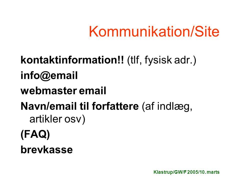 Klastrup/GW/F 2005/10. marts Kommunikation/Site kontaktinformation!.