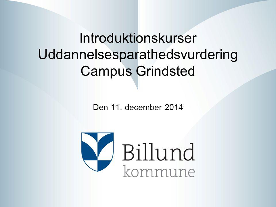 Introduktionskurser Uddannelsesparathedsvurdering Campus Grindsted Den 11. december 2014