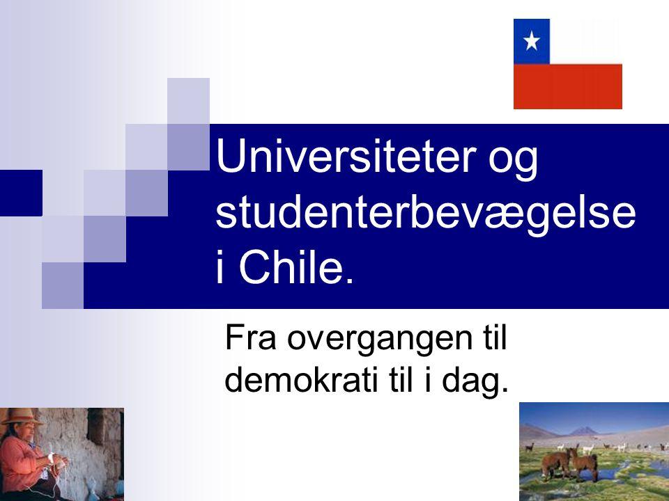 Universiteter og studenterbevægelse i Chile. Fra overgangen til demokrati til i dag.