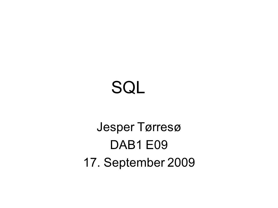 SQL Jesper Tørresø DAB1 E09 17. September 2009