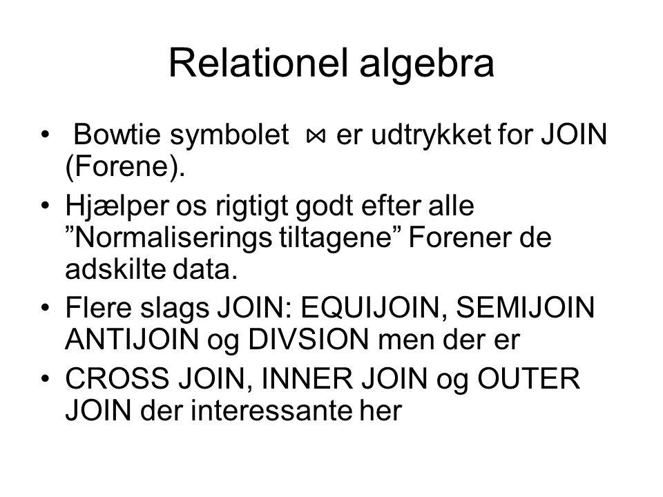 Relationel algebra Bowtie symbolet ⋈ er udtrykket for JOIN (Forene).