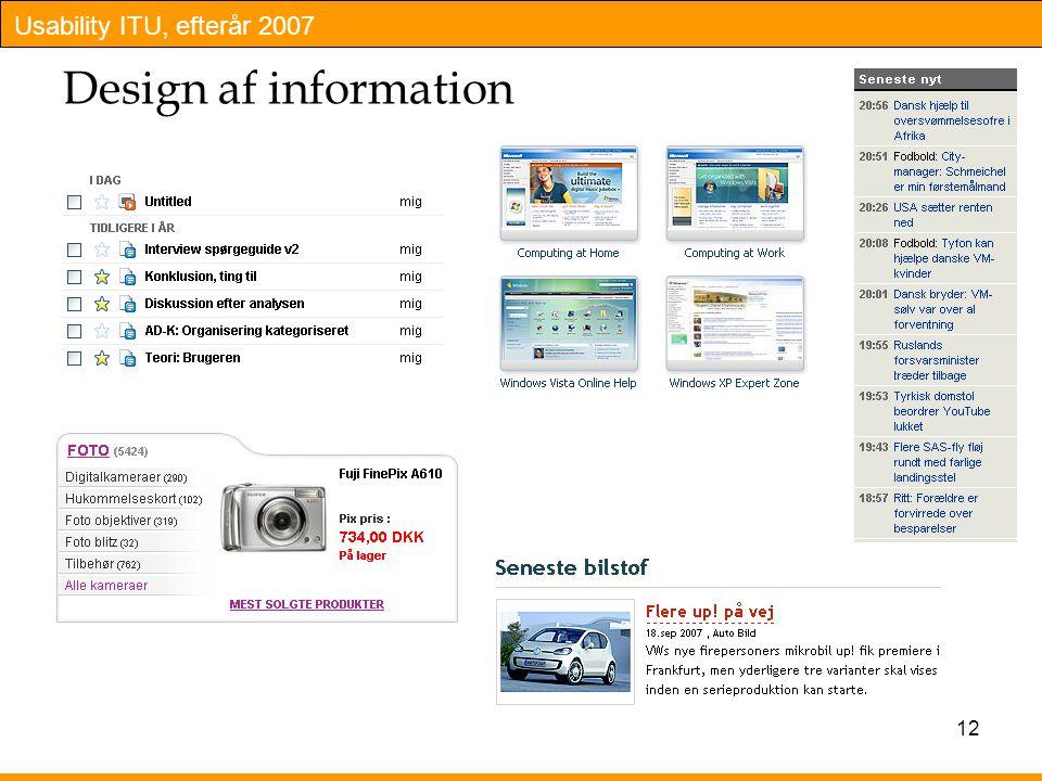 Usability ITU, efterår 2007 12 Design af information