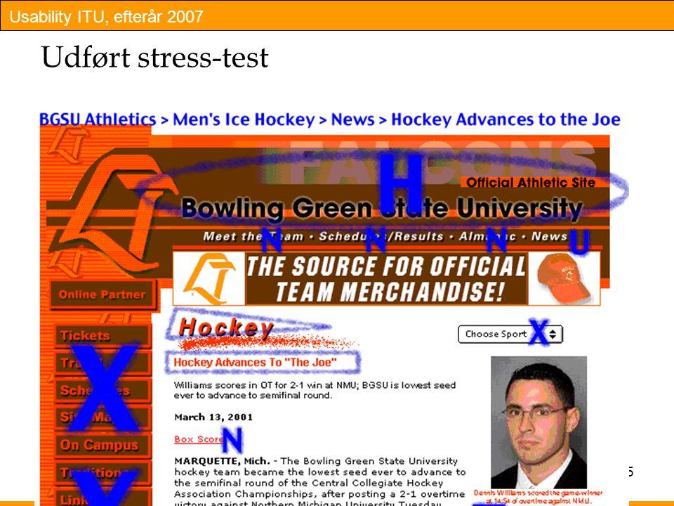 Usability ITU, efterår 2007 15 Udført stress-test