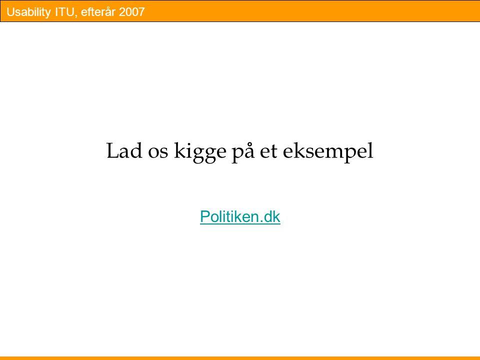 Usability ITU, efterår 2007 Lad os kigge på et eksempel Politiken.dk