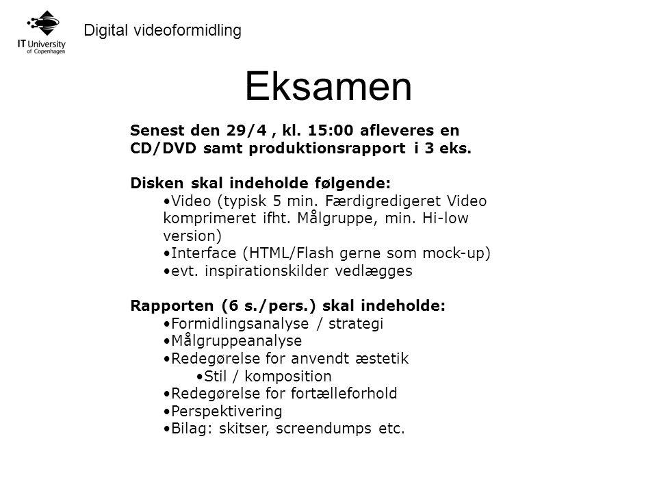 Digital videoformidling Eksamen Senest den 29/4, kl.