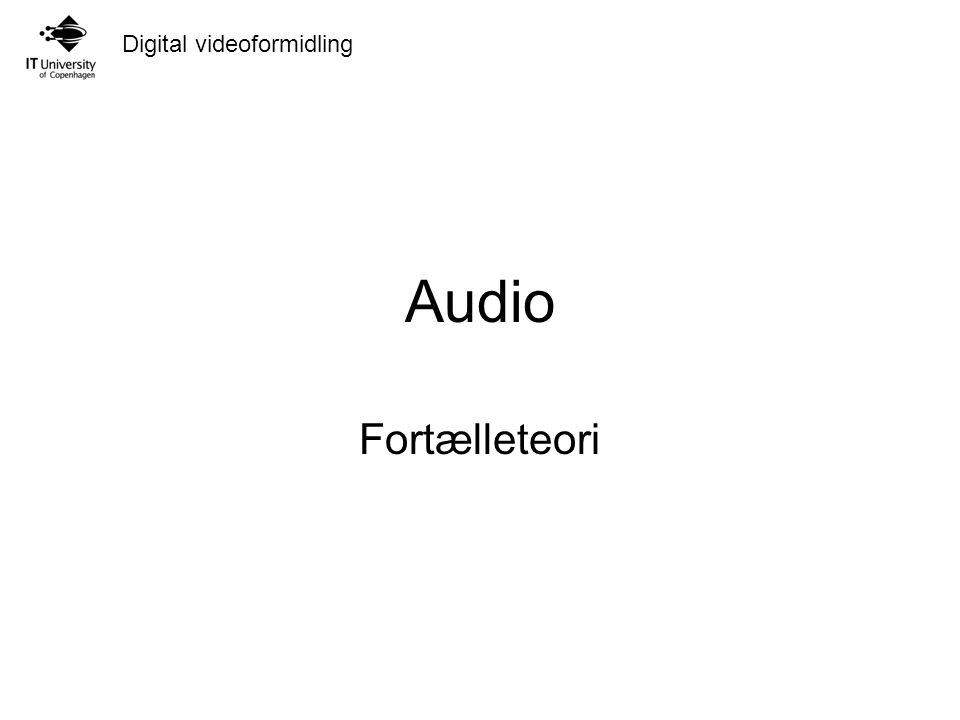 Digital videoformidling Audio Fortælleteori