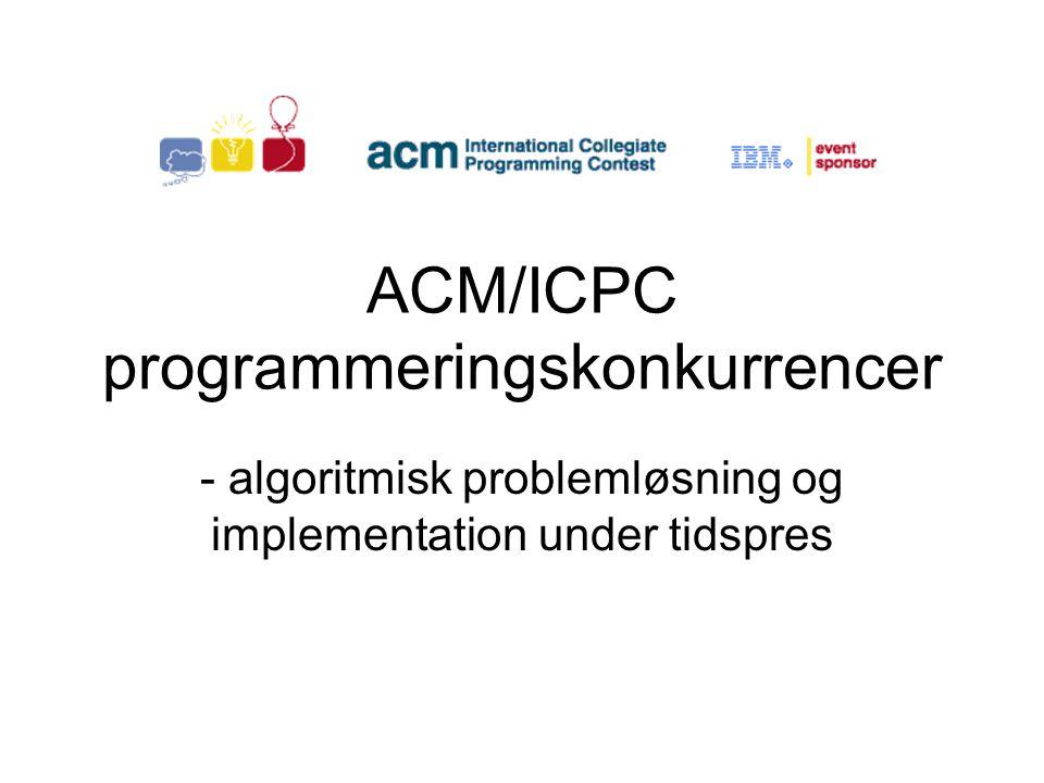 ACM/ICPC programmeringskonkurrencer - algoritmisk problemløsning og implementation under tidspres