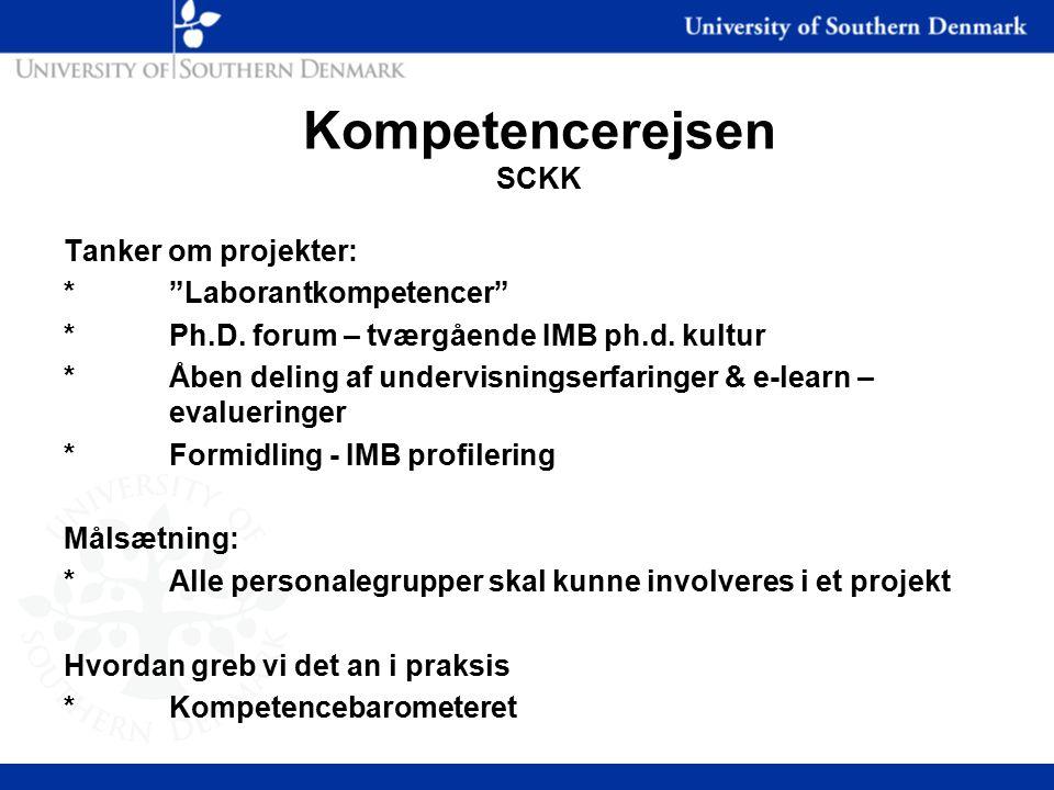 Kompetencerejsen SCKK Tanker om projekter: * Laborantkompetencer *Ph.D.