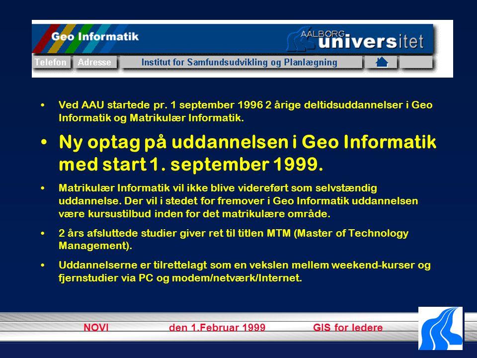 NOVI den 1.Februar 1999 GIS for ledere Ved AAU startede pr.