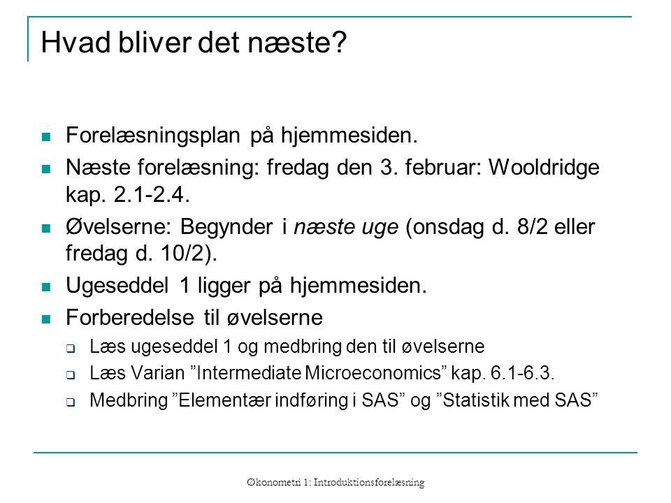 Økonometri 1: Introduktionsforelæsning Hvad bliver det næste.