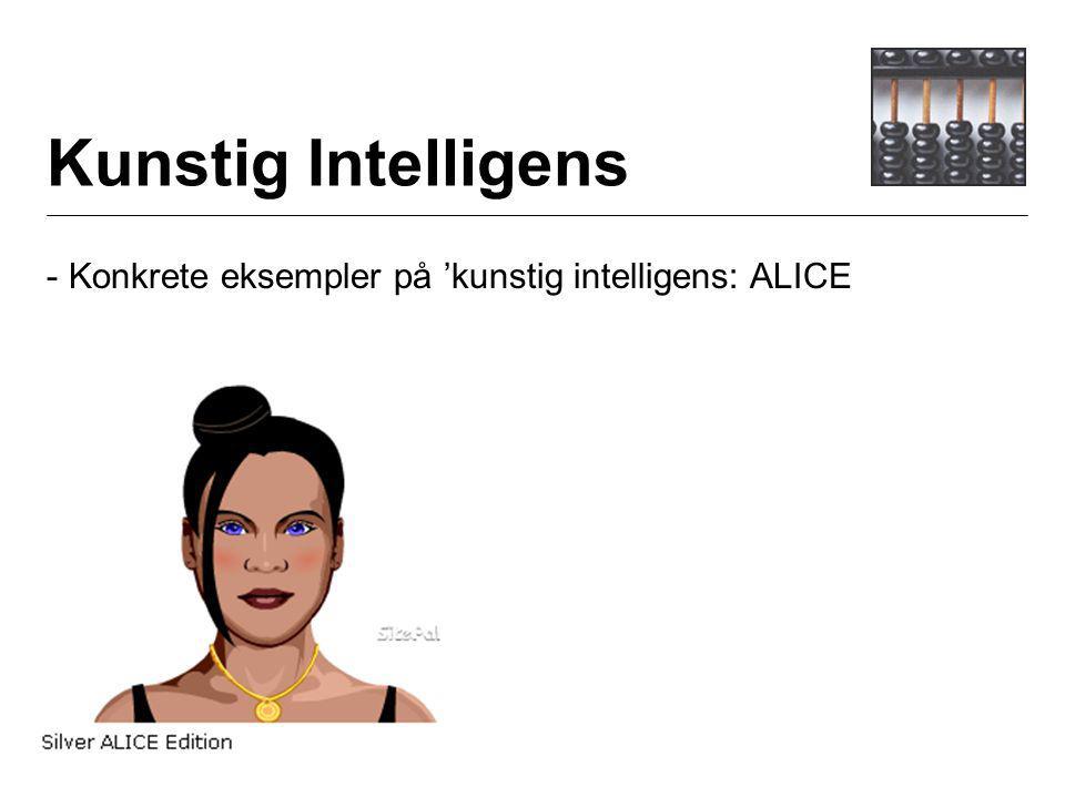 Kunstig Intelligens - Konkrete eksempler på 'kunstig intelligens: ALICE