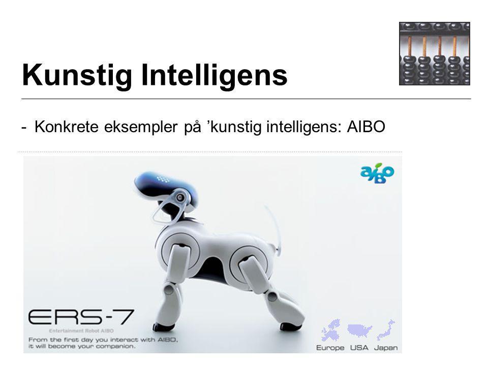 Kunstig Intelligens - Konkrete eksempler på 'kunstig intelligens: AIBO