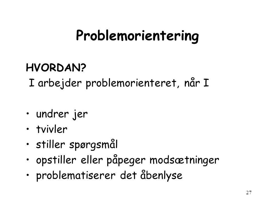 27 Problemorientering HVORDAN.