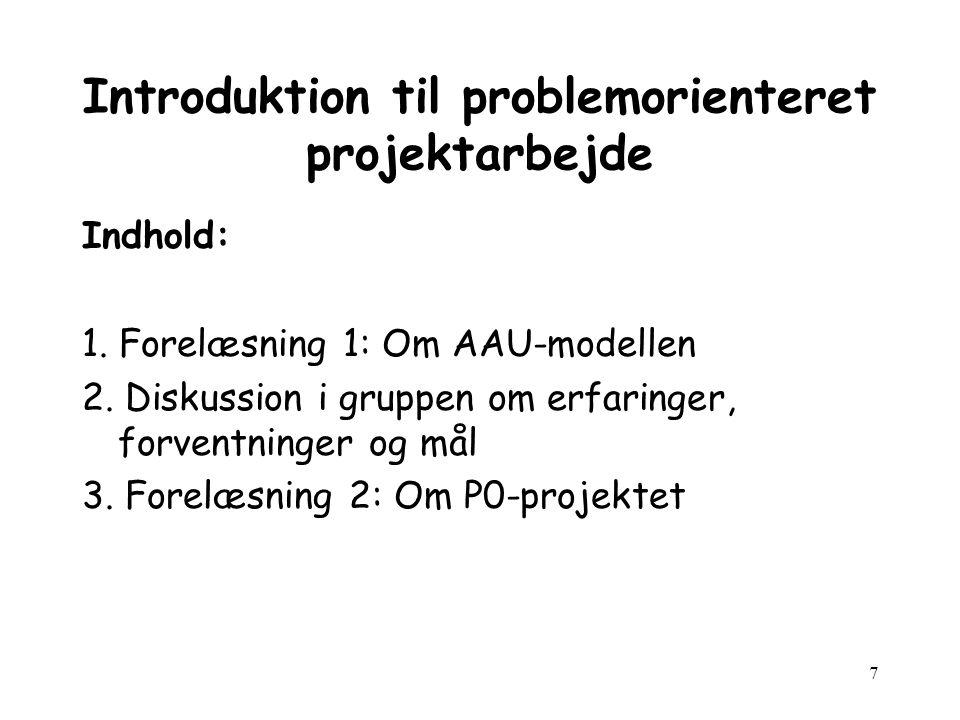7 Introduktion til problemorienteret projektarbejde Indhold: 1.