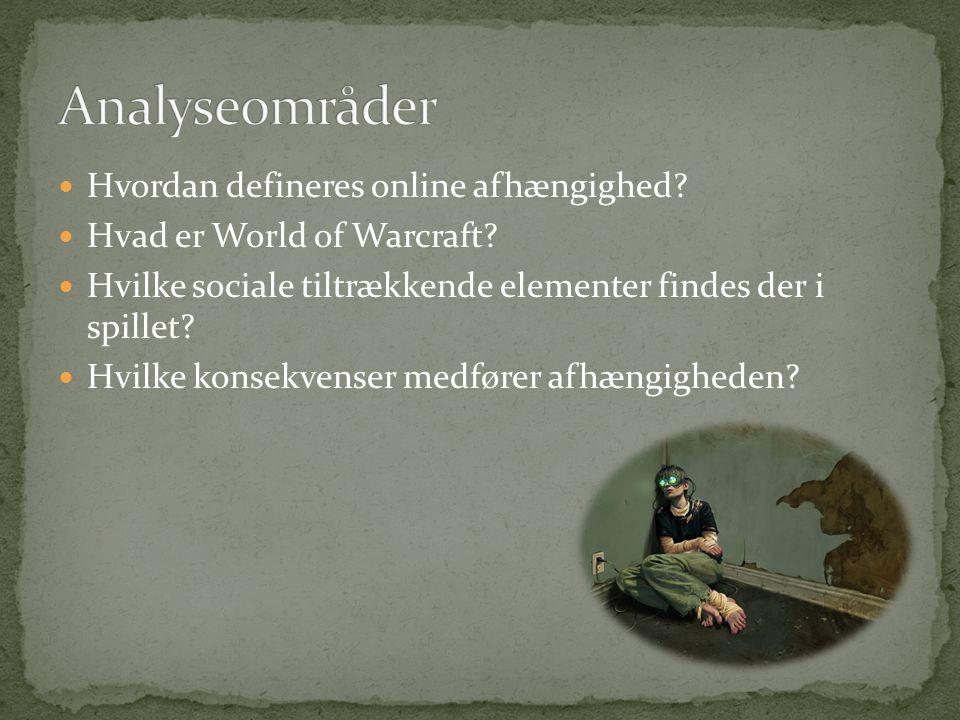 Hvordan defineres online afhængighed. Hvad er World of Warcraft.