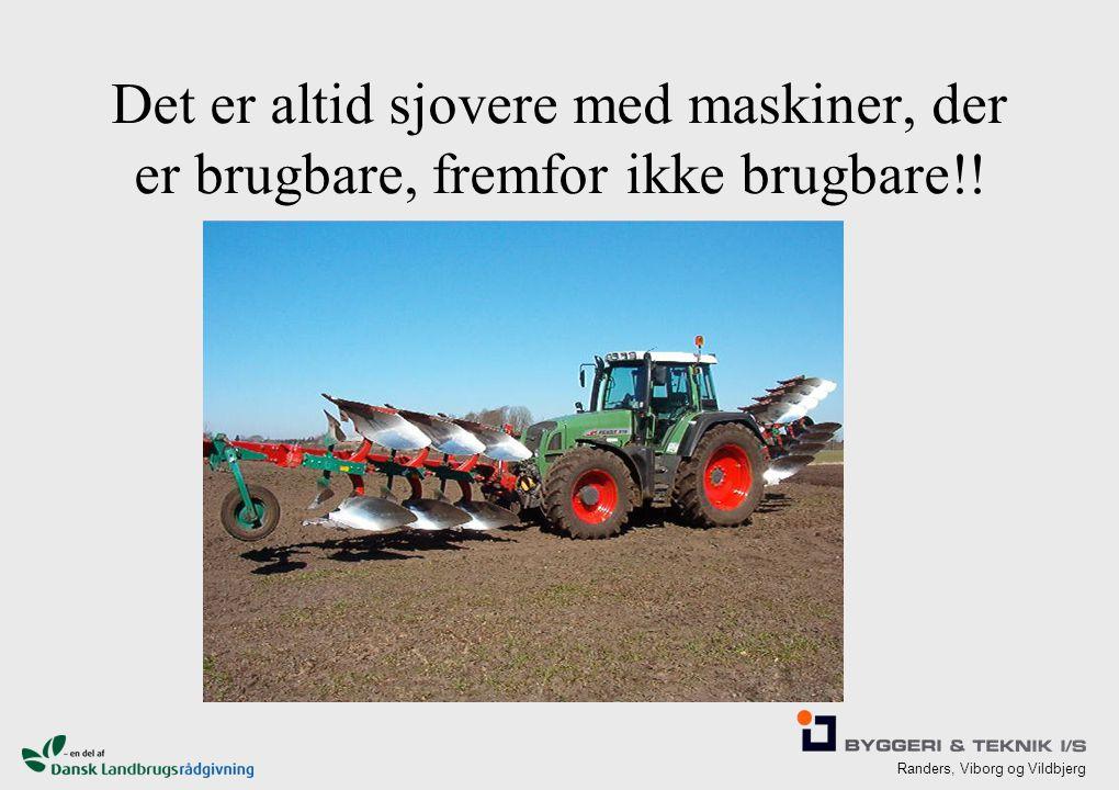 Randers, Viborg og Vildbjerg Det er altid sjovere med maskiner, der er brugbare, fremfor ikke brugbare!!