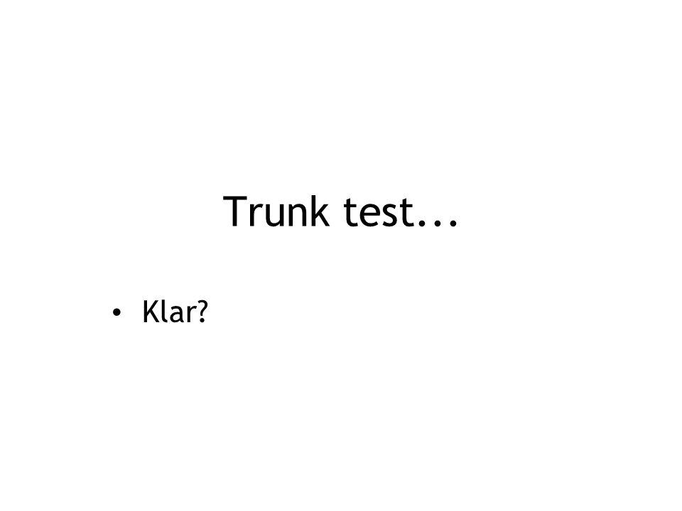 Trunk test... Klar
